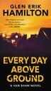 Every Day Above Ground: A Van Shaw Novel by Glen Erik Hamilton