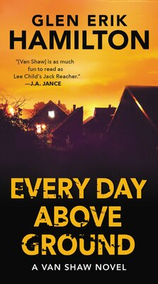 Book Every Day Above Ground: A Van Shaw Novel by Glen Erik Hamilton