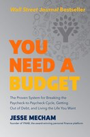 You Need A Budget: The Proven System For Breaking The Paycheck-to-paycheck Cycle, Getting Out Of…