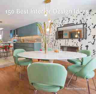 150 Best Interior Design Ideas by Francesc Zamora