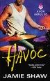 Havoc: Mayhem Series #4 by Jamie Shaw