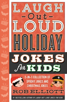 Book Laugh-Out-Loud Holiday Jokes for Kids: 2-in-1 Collection of Spooky Jokes and Christmas Jokes by Rob Elliott
