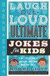 Laugh-out-loud Ultimate Jokes For Kids: 2-in-1 Collection Of Awesome Jokes And Road Trip Jokes by Rob Elliott