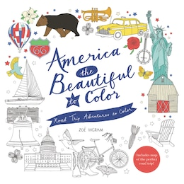 Book America The Beautiful To Color: Road Trip Adventures To Color by Zoe Ingram