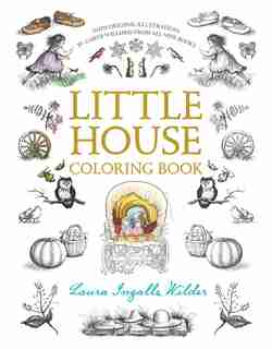 Little House Coloring Book: Coloring Book For Adults And Kids To Share by Laura Ingalls Wilder
