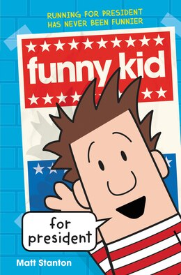 Book Funny Kid #1: Funny Kid For President by Matt Stanton