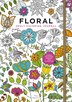 The Floral Adult Coloring Journal: Stress-relieving Designs And Activities