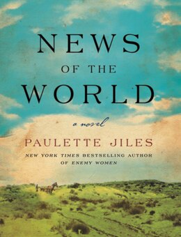 Book News of the World: A Novel by Paulette Jiles