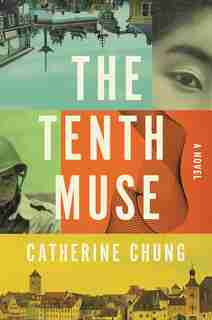 The Tenth Muse: A Novel by Catherine Chung