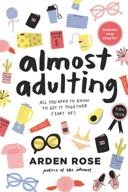 Book Almost Adulting: All You Need To Know To Get It Together (sort Of) by Arden Rose