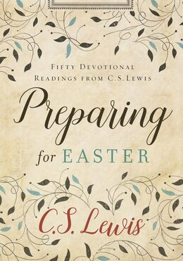 Book Preparing for Easter: Fifty Devotional Readings From C. S. Lewis by C. S. Lewis