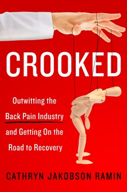 Book Crooked: Outwitting The Back Pain Industry And Getting On The Road To Recovery by Cathryn Jakobson Ramin
