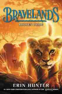 Bravelands #1: Broken Pride by Erin Hunter
