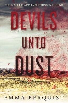 Book Devils Unto Dust by Emma Berquist
