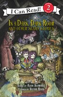 In A Dark, Dark Room And Other Scary Stories: Reillustrated Edition