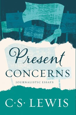Book Present Concerns: Journalistic Essays by C. S. Lewis