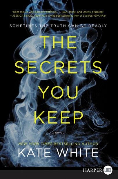 The Secrets You Keep: A Novel by Kate White