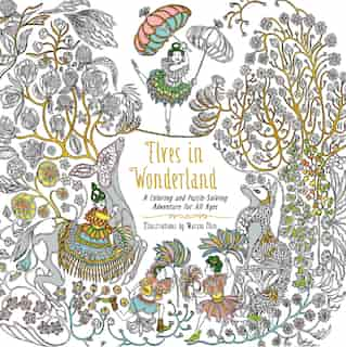 Elves In Wonderland: A Coloring And Puzzle-solving Adventure For All Ages by Marcos Chin