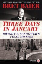 Book Three Days In January: Dwight Eisenhower's Final Mission by Bret Baier