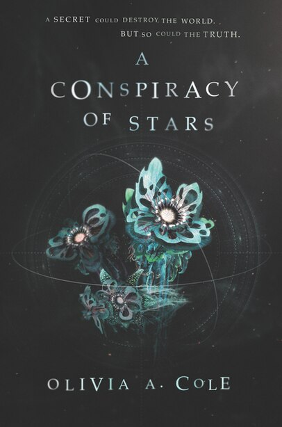 A Conspiracy Of Stars by Olivia A. Cole
