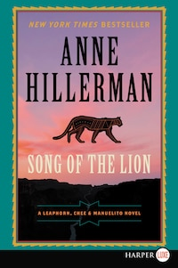 Song Of The Lion: A Leaphorn, Chee & Manuelito Novel