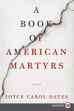 Book A Book Of American Martyrs: A Novel by Joyce Carol Oates
