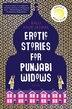 Erotic Stories For Punjabi Widows: A Novel by Balli Kaur Jaswal