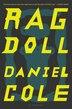 Ragdoll: A Novel by Daniel Cole