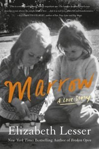 Book Marrow: A Love Story by Elizabeth Lesser