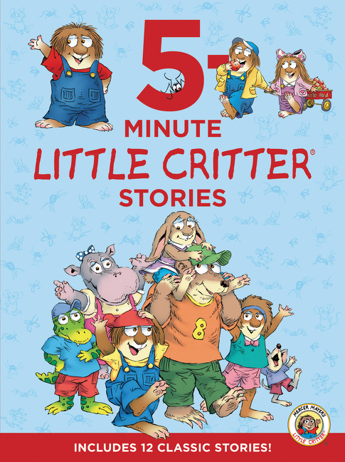 Book Little Critter: 5-minute Little Critter Stories: Includes 12 Classic Stories! by Mercer Mayer