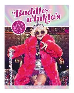 Book The Baddie Winkle Guide To Life by Baddie Winkle
