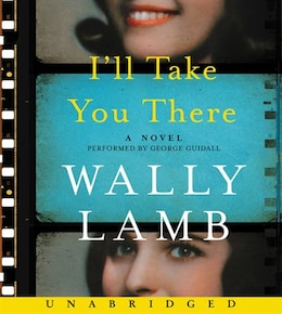 Book I'll Take You There Cd: A Novel by Wally Lamb