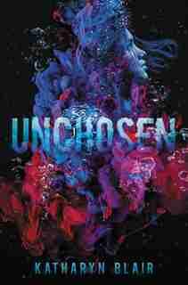 Unchosen by Katharyn Blair