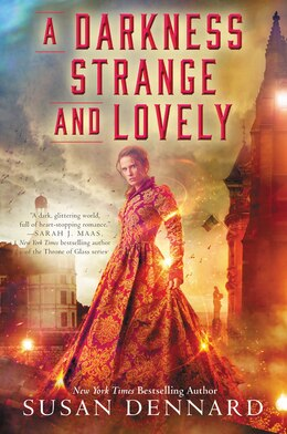 Book A Darkness Strange And Lovely by Susan Dennard