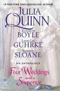 Four Weddings And A Sixpence: An Anthology de Julia Quinn