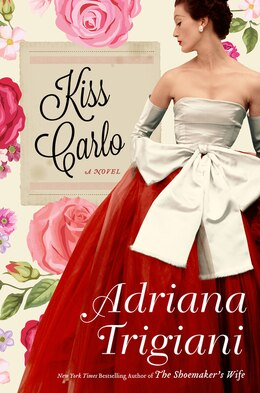 Book Kiss Carlo: A Novel by Adriana Trigiani