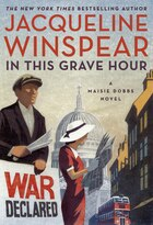 Book In This Grave Hour: A Maisie Dobbs Novel by Jacqueline Winspear