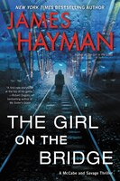 Book The Girl On The Bridge: A Mccabe And Savage Thriller by James Hayman