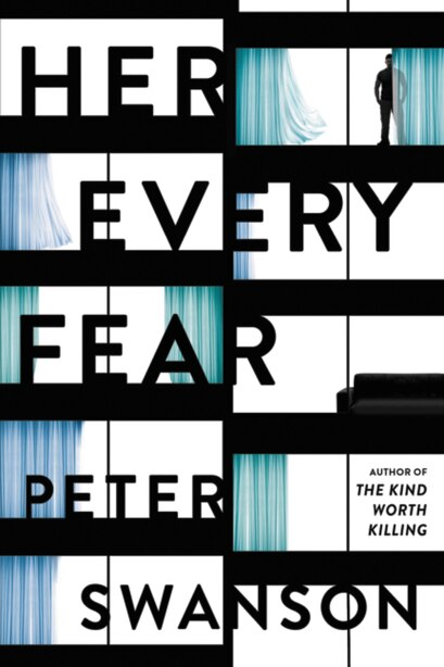 Her Every Fear: A Novel by Peter Swanson