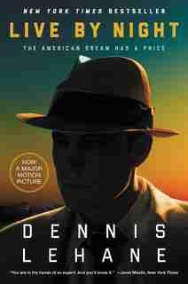 Live By Night: A Novel by Dennis Lehane
