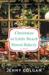 Christmas At Little Beach Street Bakery: A Novel by Jenny Colgan