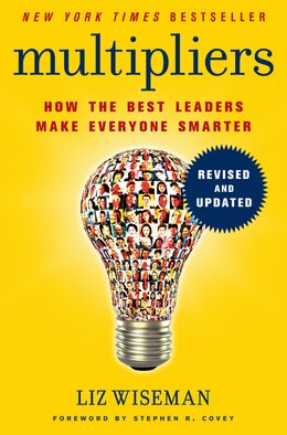 Book Multipliers, Revised And Updated: How The Best Leaders Make Everyone Smarter by Liz Wiseman
