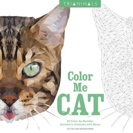 Book Trianimals: Color Me Cat: 60 Color-by-number Geometric Artworks With Meow by Cetin  Can Karaduman