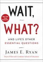 Book Wait, What?: And Life's Other Essential Questions by James E. Ryan