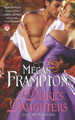 Book Lady Be Reckless: A Duke's Daughter Novel by Megan Frampton