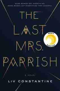 LAST MRS PARRISH: A Novel by Liv Constantine