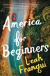 America For Beginners: A Novel by Leah Franqui