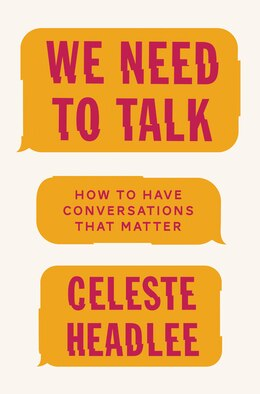 Book We Need To Talk: How To Have Conversations That Matter by Celeste Headlee