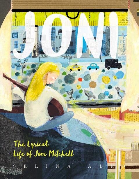 Joni: The Lyrical Life Of Joni Mitchell de Selina Alko