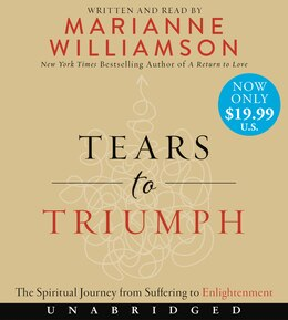 Book Tears To Triumph Low Price Cd: The Spiritual Journey From Suffering To Enlightenment by Marianne Williamson
